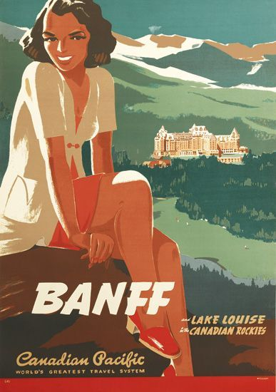 Banff & Lake Louise in the Canadian Rockies * Canadian Pacific by Peter Ewart 1939 #travel #poster