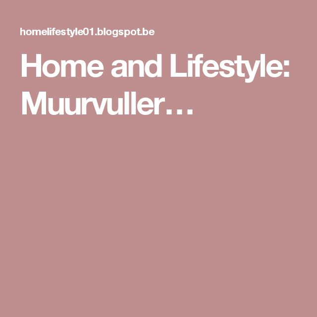 Home and Lifestyle: Muurvuller…