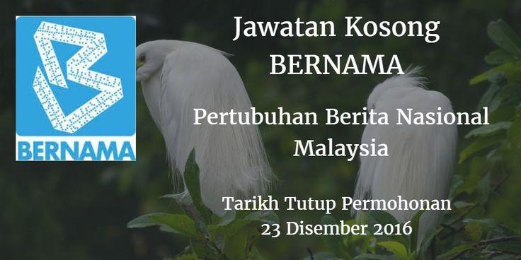 Pertubuhan Berita Nasional Malaysia Jawatan Kosong BERNAMA 23 Disember 2016  Pertubuhan Berita Nasional Malaysia (BERNAMA) mencari calon-calon yang sesuai untuk mengisi kekosongan jawatan BERNAMA terkini 2016.  Jawatan Kosong BERNAMA 23 Disember 2016  Warganegara Malaysia yang berminat bekerja di Pertubuhan Berita Nasional Malaysia (BERNAMA) dan berkelayakan dipelawa untuk memohon sekarang juga. Jawatan Kosong BERNAMA Terkini Disember 2016 1. SUB-EDITOR (CONTRACT) 2. MANDARIN TRANSLATOR AND…