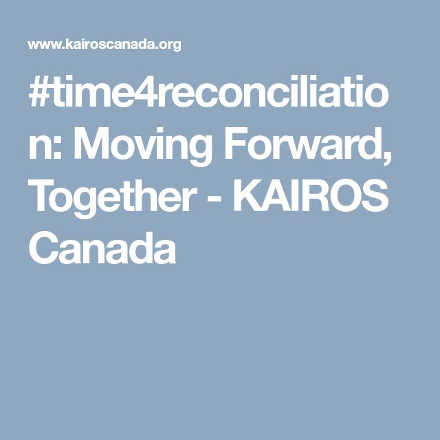 #time4reconciliation: Moving Forward, Together - KAIROS Canada