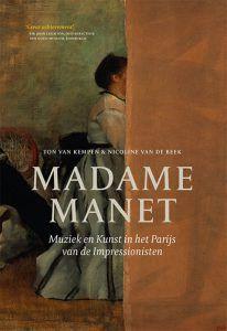 Madame Manet; muziek en kunst in het Parijs van de Impressionisten