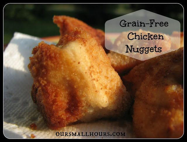 Grain-Free Chicken Nuggets -add more spices & dip in 2 egg whites first, bake 400 degrees 20 min.