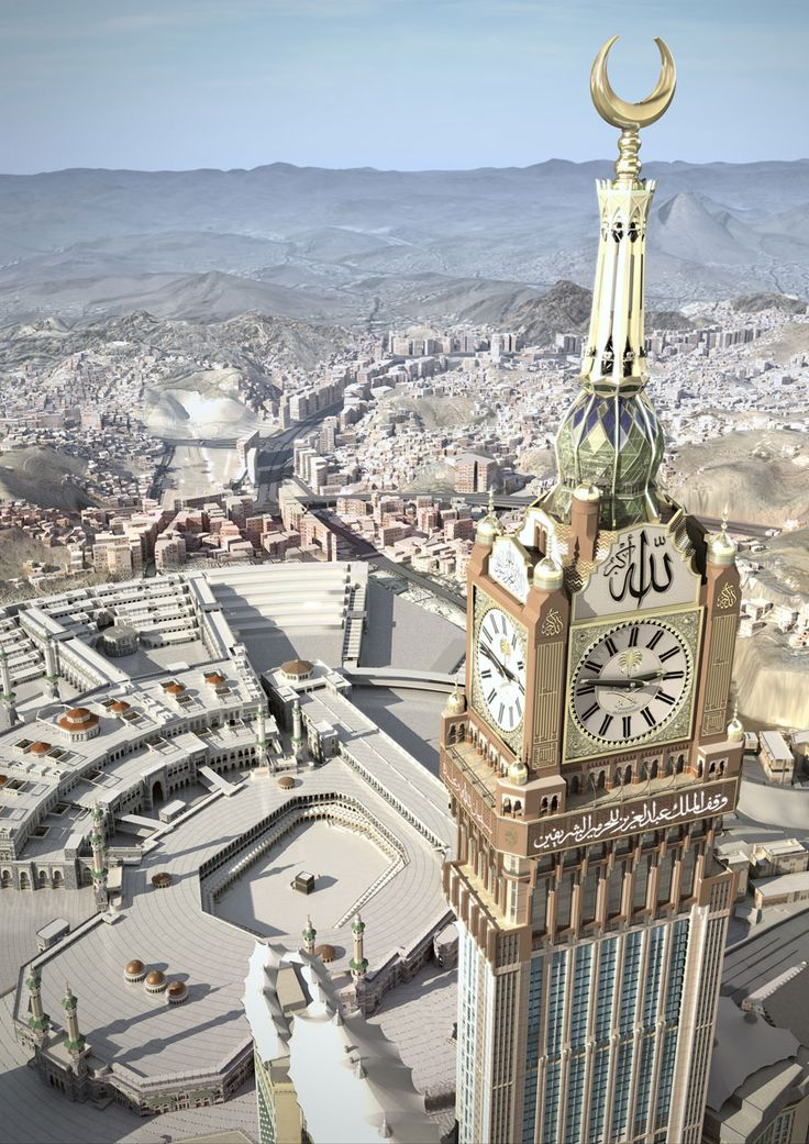 The faithful can set their watch | The Abraj Al-Bait Towers, also known as the Mecca Royal Hotel Clock Tower, Mecca, Saudi Arabia √
