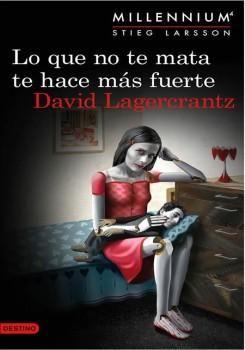 Lo que no te Mata te - David Lagercrantz