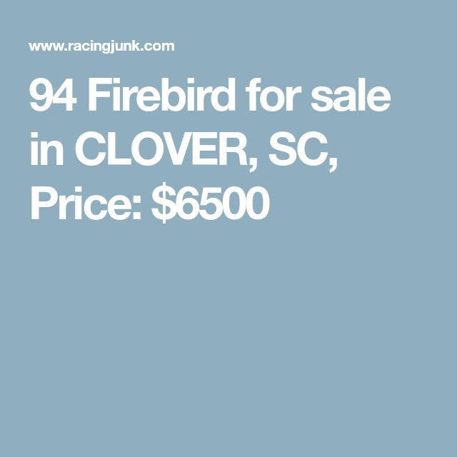 94 Firebird for sale in CLOVER, SC, Price: $6500