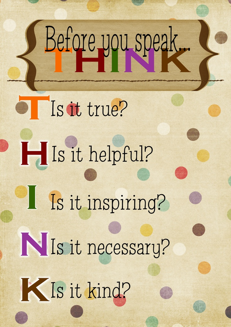 Before you speak...THINK!: Quotes Sayings Inspiration, Sayings Quotes, Kid Ideas, Wisdom, Thought, Kids, Inspire, Classroom Ideas