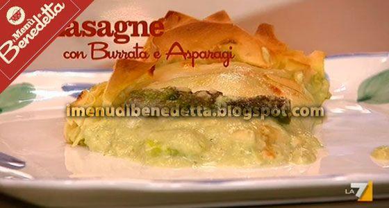 Lasagne con Burrata e Asparagi | la ricetta di Benedetta Parodi