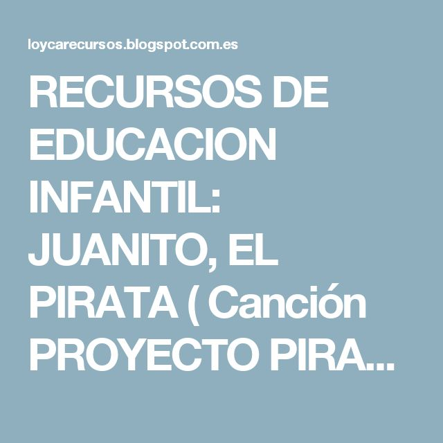 RECURSOS DE EDUCACION INFANTIL: JUANITO, EL PIRATA ( Canción PROYECTO PIRATA)
