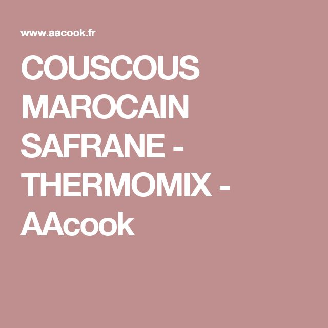 COUSCOUS MAROCAIN SAFRANE - THERMOMIX - AAcook