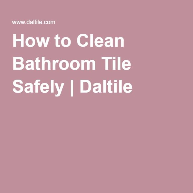 How To Clean Bathroom Tile: Best 25+ Cleaning Bathroom Tiles Ideas On Pinterest