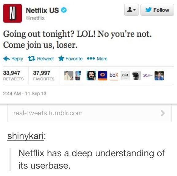 Wow Netflix understands us