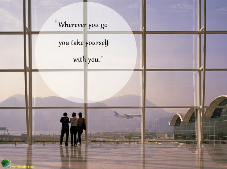 """Wherever you go you take yourself with you."" - Neil Gaiman #travel #quotes    photo by: http://www.pinterest.com/akaliszan/"