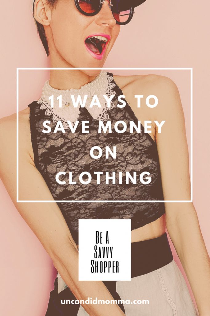 11 Ways To Save Money On Clothing-Be A Savvy Shopper