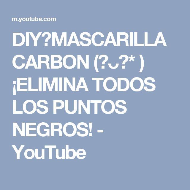 DIY❤MASCARILLA CARBON (ᅌᴗᅌ* ) ¡ELIMINA TODOS LOS PUNTOS NEGROS! - YouTube