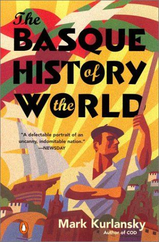 The Basque History of the World by Mark Kurlansky. Cover art by Nikolai Punin. Cover typography by Jon Valk.