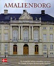 Amalienborg : de kongelige palæer, gemakker og haver