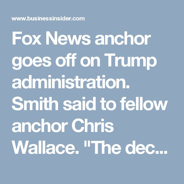 """Fox News anchor goes off on Trump administration. Smith said to fellow anchor Chris Wallace. """"The deception, Chris, is mind-boggling.""""""""This really shouldn't be a matter of liberal vs. conservative, pro-Trump vs. anti-Trump,"""" Wallace said. """"If you're a fair-minded citizen, you ought to be concerned about the fact that we were repeatedly misled about what this meeting concerned.""""...  I never thought I would say this, but 2 Fox News Anchors said it best..."""