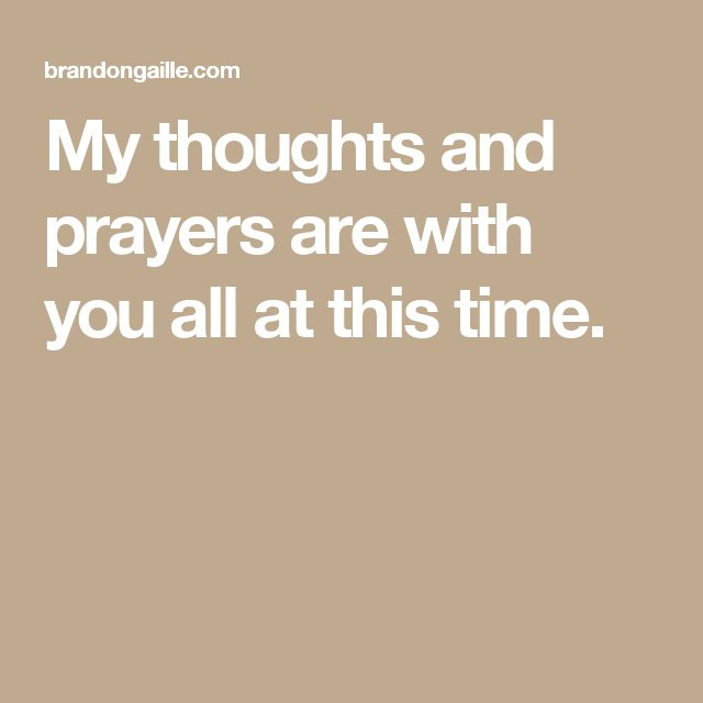 My thoughts and prayers are with you all at this time.