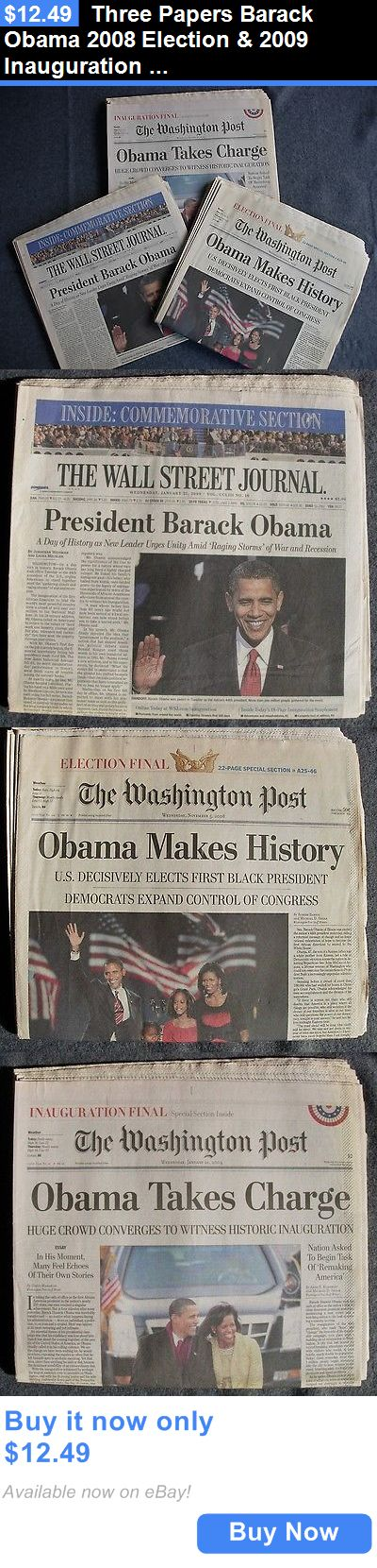 Barack Obama: Three Papers Barack Obama 2008 Election And 2009 Inauguration Wsj Washington Post BUY IT NOW ONLY: $12.49