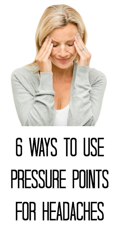 6 Ways to Use Pressure Points for Headaches