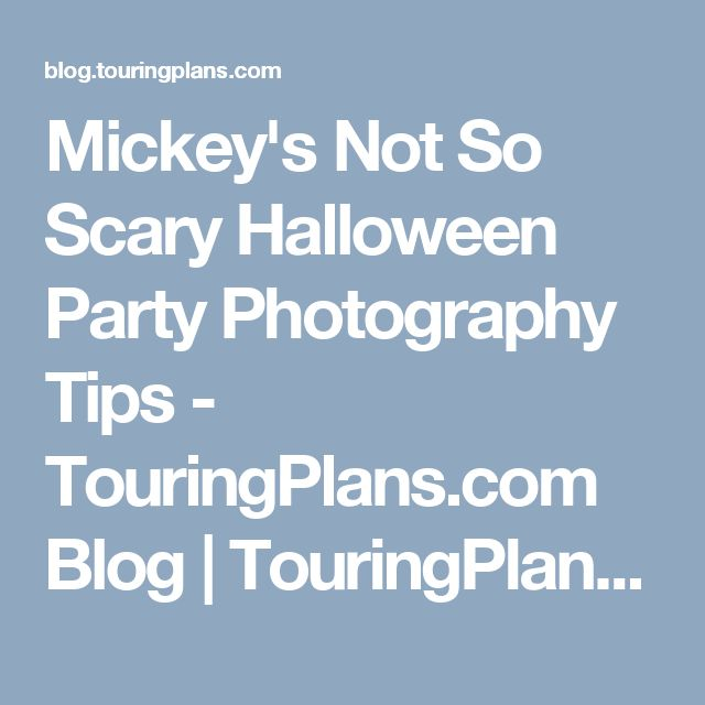 Mickey's Not So Scary Halloween Party Photography Tips  - TouringPlans.com Blog | TouringPlans.com Blog