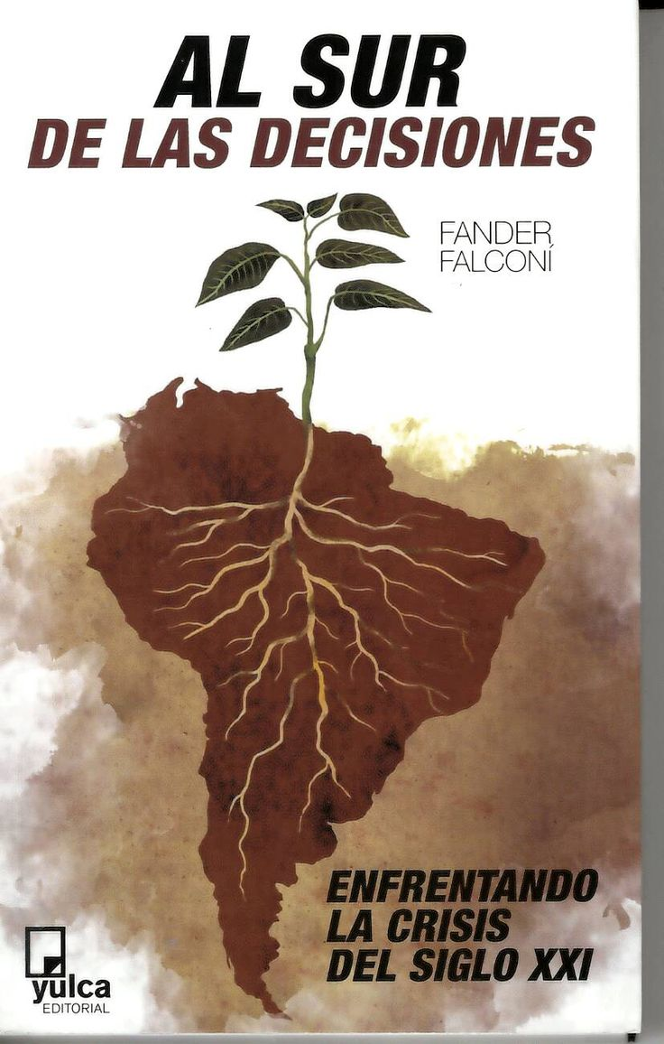 Al sur de las deciciones : enfrentando la crisis del siglo XXI / Fander Falconí http://absysnetweb.bbtk.ull.es/cgi-bin/abnetopac01?TITN=529922