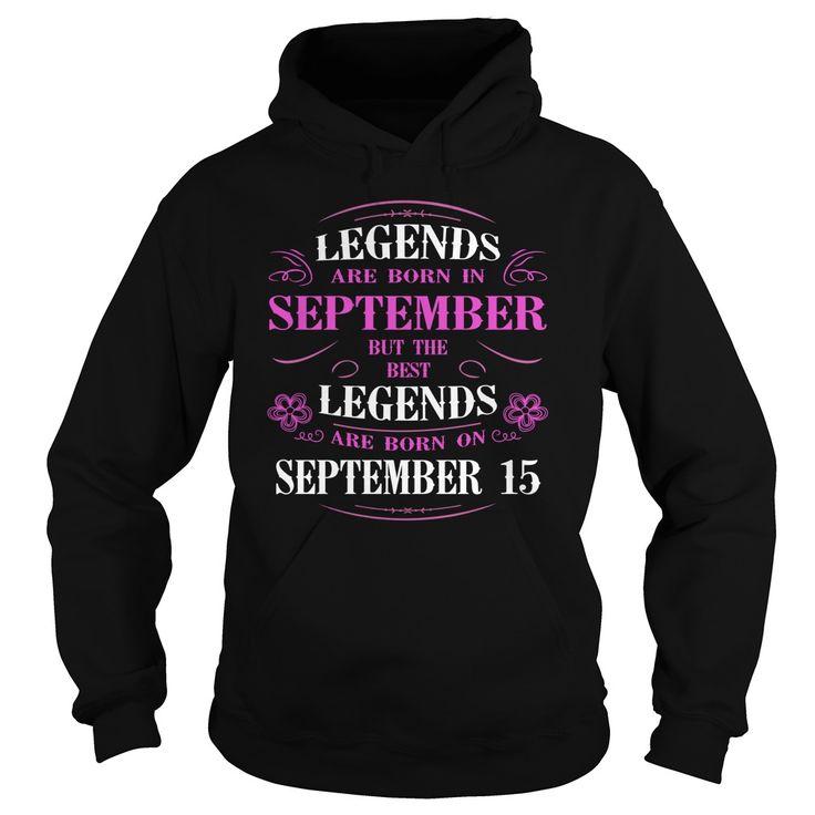 september 15 birthday Legend Tshirt, Legends are Born september 15 shirts, september 15 birthday T-shirt, Birthday september 15 T Shirt, Legends Born september 15 Hoodie Legends Vneck