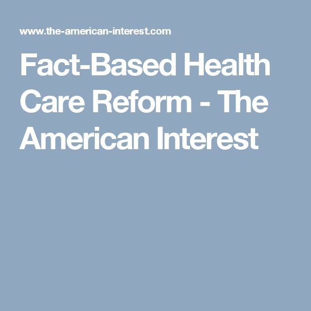 Fact-Based Health Care Reform - The American Interest