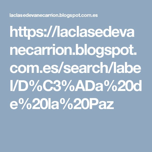 https://laclasedevanecarrion.blogspot.com.es/search/label/D%C3%ADa%20de%20la%20Paz