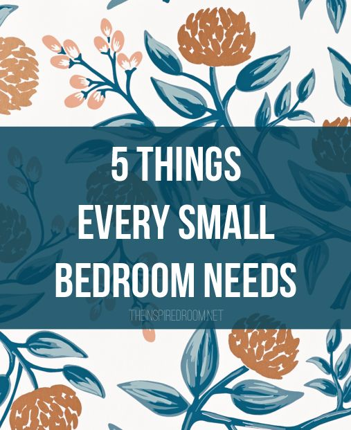 5 Things Every Small Bedroom Needs