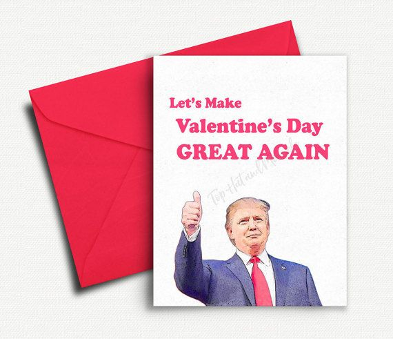 Funny Valentines Day Card Donald Trump on Etsy #Trump #Valentines #ValentineCard