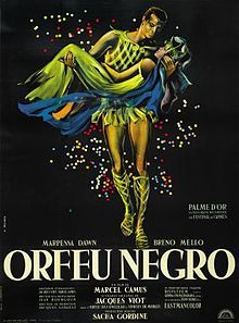 Black Orpheus (Portuguese: Orfeu Negro) - 1959 film made Brazil - French dir. Marcel Camus. Play Orfeu da Conceição (pt) by Vinicius de Moraes, an adaptation of Greek legend of Orpheus and Eurydice, set  in modern context of a favela in Rio de Janeiro during Carnaval. The film was an international co-production between Brazil, France & Italy.  The film is particularly renowned for its soundtrack (Wikipedia)