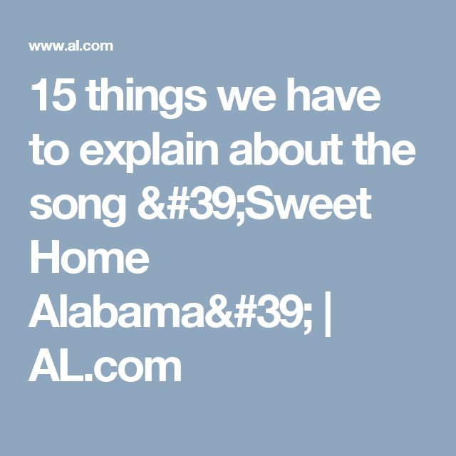 15 things we have to explain about the song 'Sweet Home Alabama' | 						AL.com