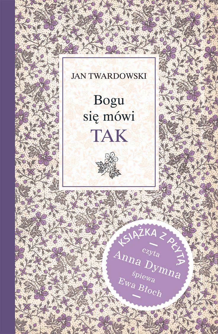 Bogu się mówi - TAK - ks. Jan Twardowski