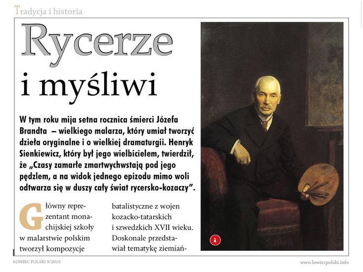 """We wrześniowym wydaniu """"Łowca Polskiego"""" kreślimy jeszcze jeden portret malarski, korzystając z okazji setnej rocznicy śmierci Józefa Brandta, dla którego motywy łowieckie stanowiły jeden z najważniejszych nurtów jego twórczości.  Zapraszamy do lektury!"""