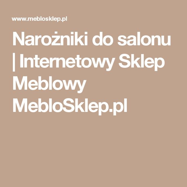 Narożniki do salonu | Internetowy Sklep Meblowy MebloSklep.pl