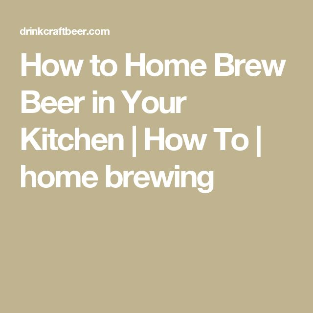 How to Home Brew Beer in Your Kitchen | How To | home brewing