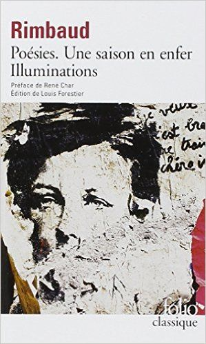Amazon.fr - Rimbaud : Poésies - Une saison en enfer - Illuminations - Arthur Rimbaud, Louis Forestier, René Char - Livres