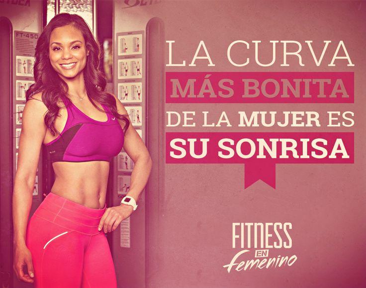 La curva más bonita de la mujer es su sonrisa. Fitness en femenino.