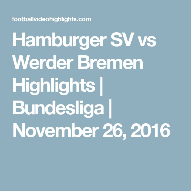 Hamburger SV vs Werder Bremen Highlights | Bundesliga | November 26, 2016