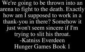 hunger gamesIn Your Favors, The Hunger Games, Hunger Game Quotes, Games Quotes, Hunger Games Book, Image, Favorite Quotes, Odd, Book Quotes