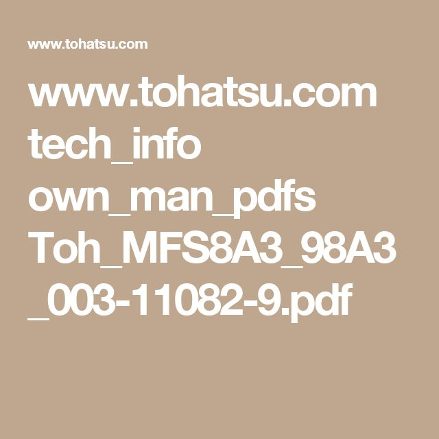 www.tohatsu.com tech_info own_man_pdfs Toh_MFS8A3_98A3_003-11082-9.pdf