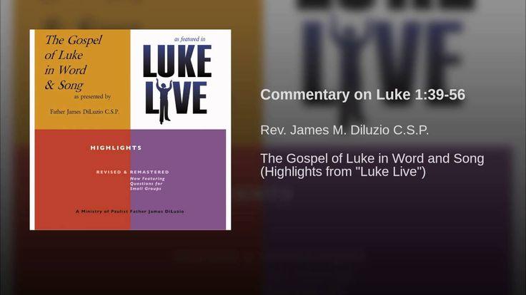 "From ""Luke Live"": Paulist Fr. James DiLuzio comments on the Gospel of Luke, Chapter 1, verses 39 - 56."