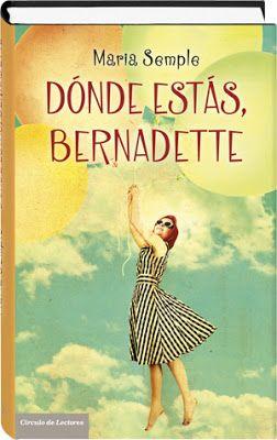 El pequeño rinconcito de Bey..*: ¿ Donde estás Bernadette? María Semple