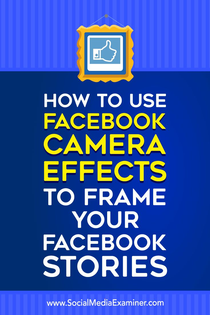 Now you can design a custom frame that overlays your Facebook Stories and you can share it with your fans. In this article, you'll discover how to use Facebook Camera Effects to create Facebook frames for your business.