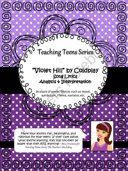 """""""Violet Hill"""" by Coldplay Song Lyrics as Poetry Lesson from The Teacher's Book Bag on TeachersNotebook.com -  (6 pages)  - From my Teaching Teens series: A lesson on literary devices such as mood, symbolism, theme, etc. through the popular song """"Violet Hill"""" by Coldplay. Teens love it!"""