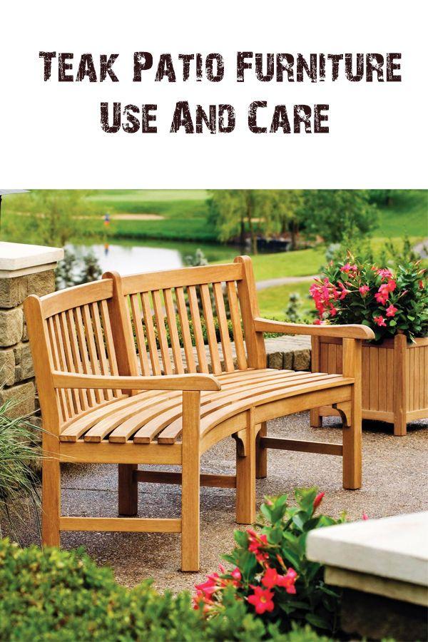 Teak Patio Furniture Use Care Teak Patio Furniture Is Becoming More Popular Each Day Teak Patio Furniture Backyard Patio Furniture Teak Outdoor Furniture