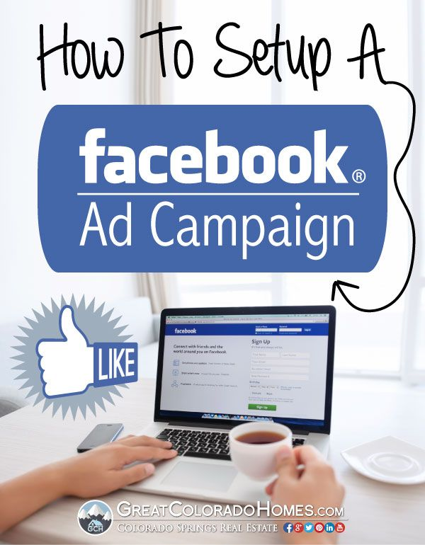 A step-by-step visual tutorial for setting up a Facebook Ad campaign. Designed for #realestate professionals. | GreatColoradoHomes.com