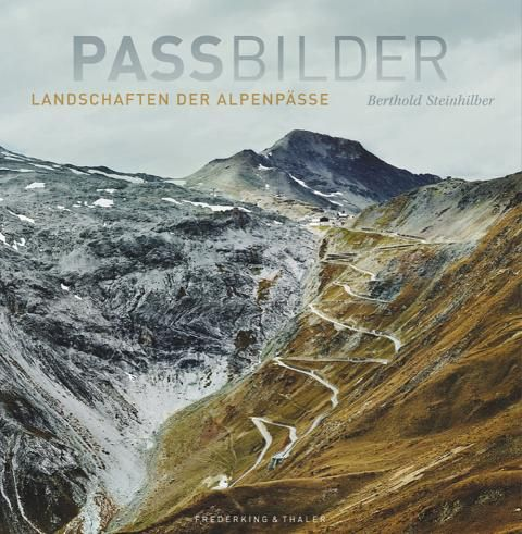 """""""Passbilder"""": Von der Schönheit der Alpenpässe - SPIEGEL ONLINE - Nachrichten - Reise"""