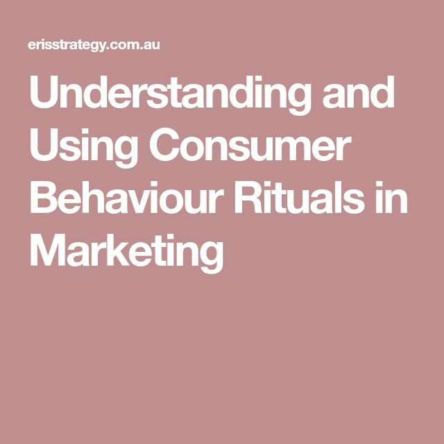 Understanding and Using Consumer Behaviour Rituals in Marketing